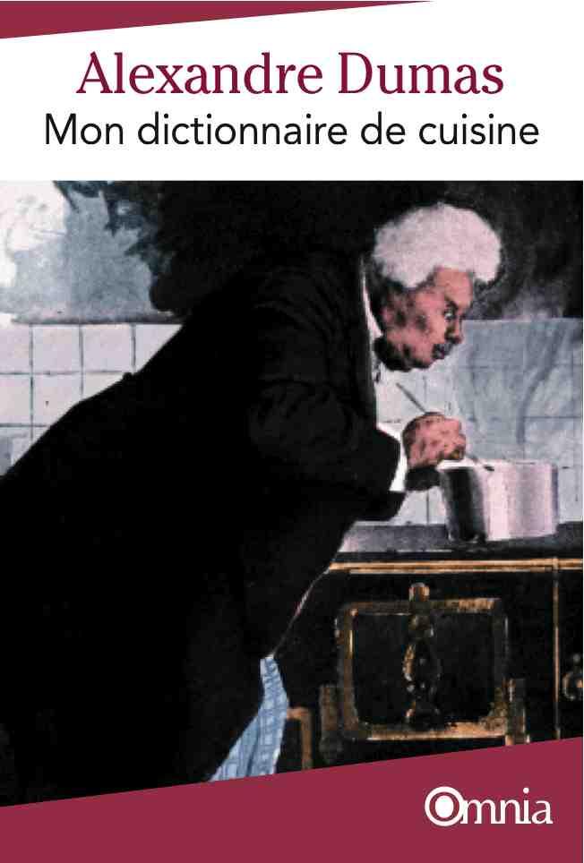 Mon dictionnaire de cuisine editions bartillat - Dictionnaire de cuisine alexandre dumas ...